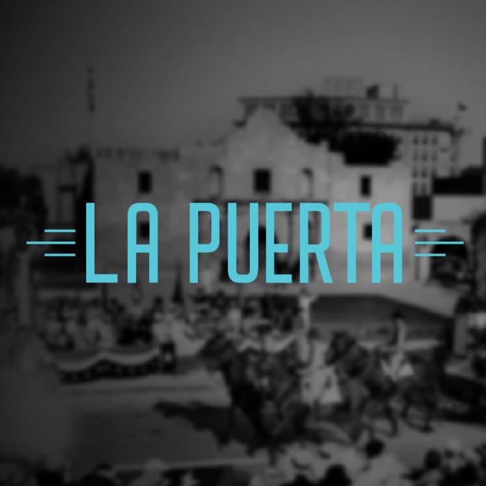 La Puerta: San Antonio History in Photographs