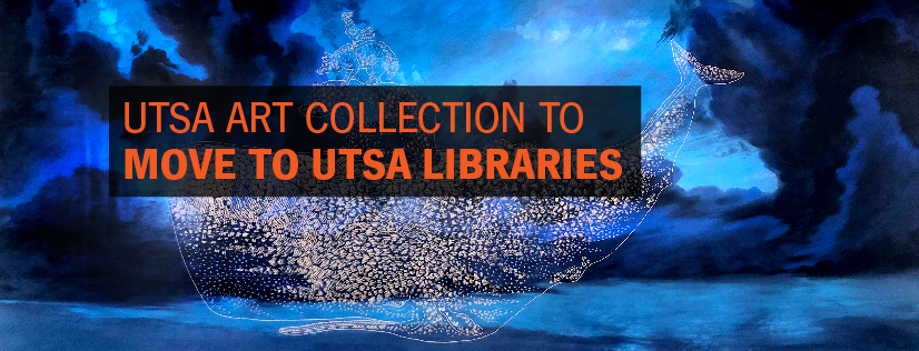 UTSA Art Collection to move to UTSA Libraries