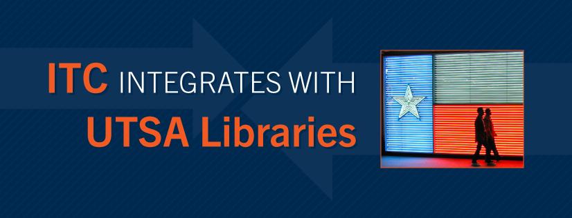 ITC integrates to UTSA Libraries